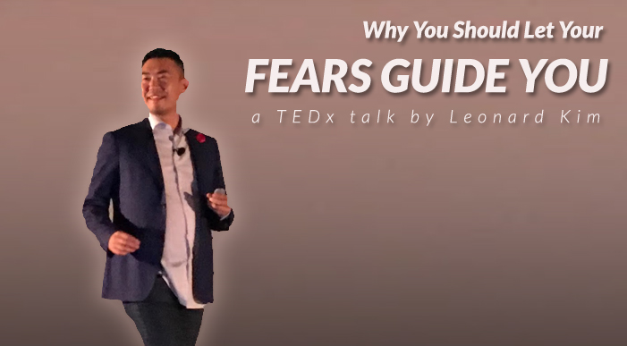 Why You Should Let Your Fears Guide You: a TEDx talk by Leonard Kim